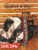 BOOK: Make A Quilt In A Day - I love log cabin blocks and I especially love this book because it shows pictures of the layouts for log cabin quilts AND names them!!!