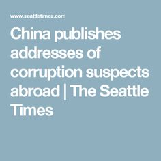 In an unusual name-and-shame campaign, China Daily, the government-run English-language newspaper distributed in China and overseas, on 28 April 2017 featured a full-page spread with photos, allegations and addresses (excluding street numbers) of people accused of corruption and fraud. The 22 people were said to be in the United States, Canada, Australia and other Western countries that have largely been reluctant to sign extradition treaties with China, citing its opaque justice system.