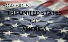 How Big is The United States of America?  #USA #America #HowBigIsAmerica #Dreamland #LandofOpportunities #AmazingFacts #AmericanFacts #FourthJuly #AmericanIndependence