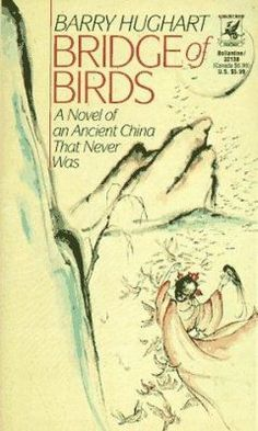 Cover image for Bridge of birds : a novel of an ancient China that never was / Barry Hughart.