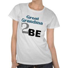 Great Grandma 2 Be Tee Shirt