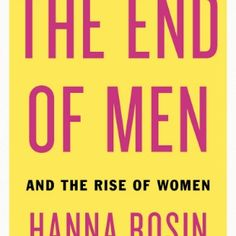 A very insightful read on the status of gender equality: The End of Men and the Rise of Women by Hanna Rosin
