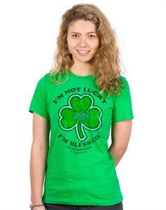 I need this shirt! It's something my Irish grandma always said. Blessed - Christian Womens Shirts for $19.99 | C28.com