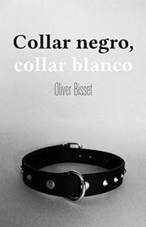 Con Aroma a Libros: RESEÑA COLLAR NEGRO, COLLAR BLANCO - OLIVER BISSET