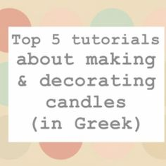 DIY : Top 5 tutorials about candle making & decorating Diy Tops, Clay Tutorials, Candle Making, Polymer Clay, Candles, How To Make, Decor, Decoration, Making Candles
