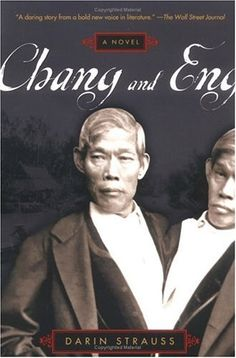 Chang and Eng - this was an incredibly interesting book!