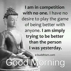 No one is your competition. Buddhist Quotes, Spiritual Quotes, Wisdom Quotes, Positive Quotes, Life Quotes, Dad Quotes, Buddha Quotes Inspirational, Motivational Quotes, The Words