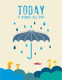 """""""Today it rained all day! At least the mushrooms must have been happy. Umbrella Art, Under My Umbrella, Walking In The Rain, Singing In The Rain, Windy Day, Rainy Days, Illustrations, Illustration Art, Weather Quotes"""
