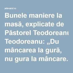 """Bunele maniere la masă, explicate de Păstorel Teodoreanu: """"Du mâncarea la gură, nu gura la mâncare. Patrupedele se apleacă la…"""