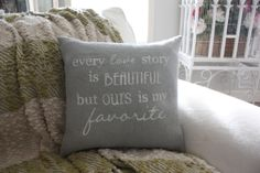 Burlap pillow  Every Love Story Is Beautiful by HeSheChic on Etsy, $28.00