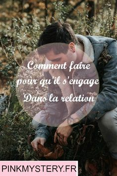 Pourquoi mon homme ne s'engage pas plus ? Happy Love, Circulation, Bullet Journal, Relationships Love, How To Make, My Man, Self Confidence