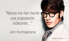 Frases de Jon Kortajarena, modelo