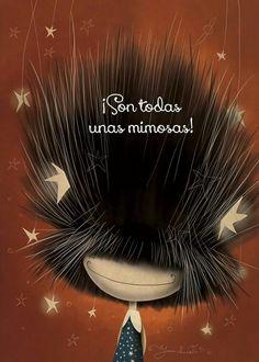 Son todas unas mimosas Puro Pelo by Juan Chavetta!!!