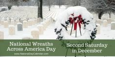 National Wreaths Across America Day - Second Saturday in December