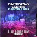 Dimitri Vegas & Like Mike ft Wolfpack & Katy B - Find Tomorrow ( Ocarina )
