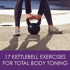 17 Kettlebell Exercises for Total Body Toning! Build strength, boost stamina, and blast fat with this kettlebell workouts #kettlebellworkout #kettlebell #wacceskettlebells