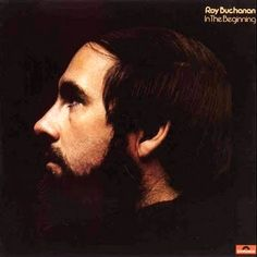 Roy Buchanan In The Beginning
