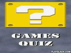 Games Quiz  Android Game - playslack.com , Do you feel like a professional on video games? draft your knowledge in a brand-new quiz Games quiz!