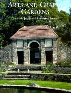 Arts and Crafts Gardens by Gertrude Jekyll