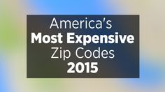 America's Most Expensive Zip Codes Of 2015