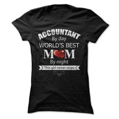 I Love Accountant by day  Worlds best Mom by night Shirts & Tees #tee #tshirt #Job #ZodiacTshirt #Profession #Career #accountant