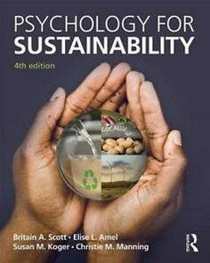 Psychology for Sustainability Edition by Scott, Britain A. Amel, Elise L. Koger, Susan M. Manning, Christie M. and Publisher Routledge. Save up to by choosing the eTextbook option for ISBN: The print version of this textbook is ISBN: Environmental Psychology, Environmental Science, Sustainability Science, Psychological Theories, Behavioral Science, Most Popular Books, Research Methods, Book Storage, Human Behavior