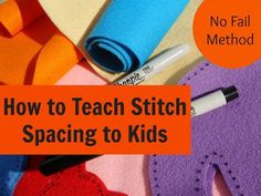 This is truly a no fail method to teach kids to sew. I've tried it many times with many children and it always works!