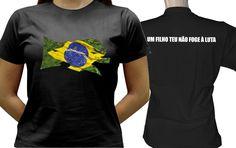 Camiseta estampada com a nossa bandeira e nas costas parte da letra do nosso hino Um filho teu não foge a luta. Orgulho de ser Brasileiro