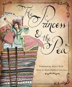 The Princess and The Pea Is a fairy tale written by Hans Christian Andersen and illustrated by Biljane Kroll And is about a young woman who is real identity is established by a test of her physical sensitivity. Hans Christian, Fairy Tale Crafts, Storytelling Techniques, Princess And The Pea, Real Princess, Catholic Books, Morris, Blurb Book, Fairytale Art