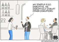 "When every innovation claims to be disruptive, disruptive loses its meaning. This is particularly the case in startups, where the word ""disruption"" is almost a business pitch requirement nowadays. Entrepreneur Quotes, Business Entrepreneur, Business Cartoons, Disruptive Innovation, Health Lessons, Health Logo, Lessons For Kids, Start Up Business, Humor"