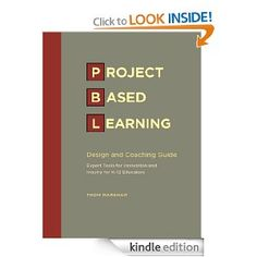 Project Based Learning Design and Coaching Guide: Thom Markham: Amazon.com: Kindle Store