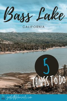 5 things to do in Bass Lake, California to ensure an amazing vacation. Get details on boat rental info, where to swim, and where to hike. #fishing #views #yosemite #laketowns #wanderlust #roadtrip #travelblogger #campvibes