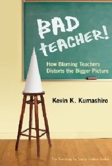 Bad Teacher: How Blaming Teachers Distorts the Bigger Picture (book review and giveaway) - The Cornerstone