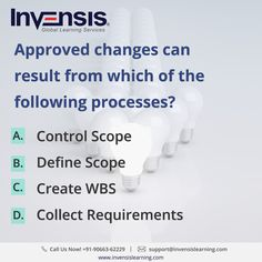 Approved changes can result from which of the following processes? Looking to build your CAPM knowledge? Please visit www.invensislearning.com for more information on our upcoming CAPM courses  and around the world. Get 10% discount on an upcoming training program within 3 months of attending our course. #CAPMExam #CAPM #CAPMTraining #CAPMQuestion #CAPMCertification