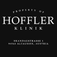 "Property of Hoffler Klinik. Inspired by the 2015 movie ""Spectre"". #tshirt #movie #hoffler #art"