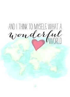It's a wonderful world ~ have a beautiful day and happy pinning ♥ ~SB~ #TravelQuotes