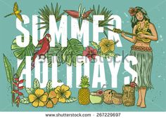 Summer Holidays Poster, Hand drawn tropical plants, parrots and hula girl playing ukulele. All objects are grouped EPS 8, vector