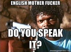 Pulp Fiction - English Mother Fucker Do you speak… Funny Facts, Funny Memes, Funny Shit, Pulp Fiction Quotes, Reaction Pictures, Haha, English, Humor, Guys