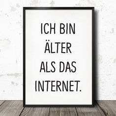 "Poster ""Ich bin älter als das Internet"" // poster by george koenig via… The Words, Cool Words, Words Quotes, Me Quotes, Funny Quotes, Sayings, German Words, Statements, Letting Go"