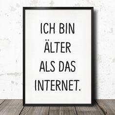 "Poster ""Ich bin älter als das Internet"" // poster by this-is-it via DaWanda.com"