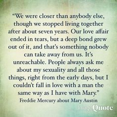 New quotes music soul beautiful ideas Mary Austin Freddie Mercury, Freddie Mercury Quotes, Queen Freddie Mercury, New Quotes, Music Quotes, Happy Quotes, Funny Quotes, Qoutes, Happy Birthday Boyfriend