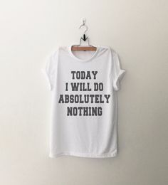 Today I will do absolutely nothing sweatshirt casual outfit for teens girls womens summer spring outfit ideas school parties teen fashion