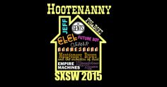 2nd Annual Hootenanny | Thursday, March 19, 2015 | 3-11pm | 1301 Berkshire Dr., Austin, TX 78723 | Free show featuring ELEL, The Gents, Fog & Bone, Empire Machine, and more; free drinks; standup comedy between sets | Free with RSVP via Do512: http://2015.do512.com/2ndannualhootenanny2015