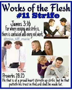 Works of the Flesh # 11 Strife Bible Teachings, Bible Scriptures, Bible Quotes, Proverbs 28, Bible Knowledge, Bible Truth, Lord And Savior, In The Flesh, Word Of God