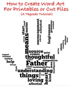 How to create word art for printables or cut files using a free program called Tagxedo with a great tutorial for how to use it!