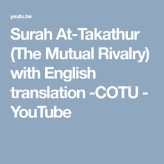 Surah At-Takathur (The Mutual Rivalry) with English translation -COTU - YouTube
