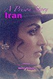 Free Kindle Book -   A Prison Story Iran