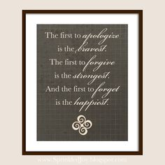 Be the First to Apologize Forgive & Forget quote by SprinkledJoy