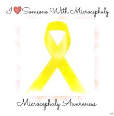 Microcephaly Awareness- In support for my son