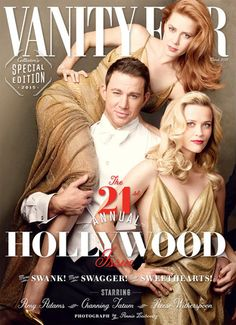 The Vanity Fair Hollywood Cover Featuring Amy Adams, Reese Witherspoon, and Channing Tatum   Vanity Fair